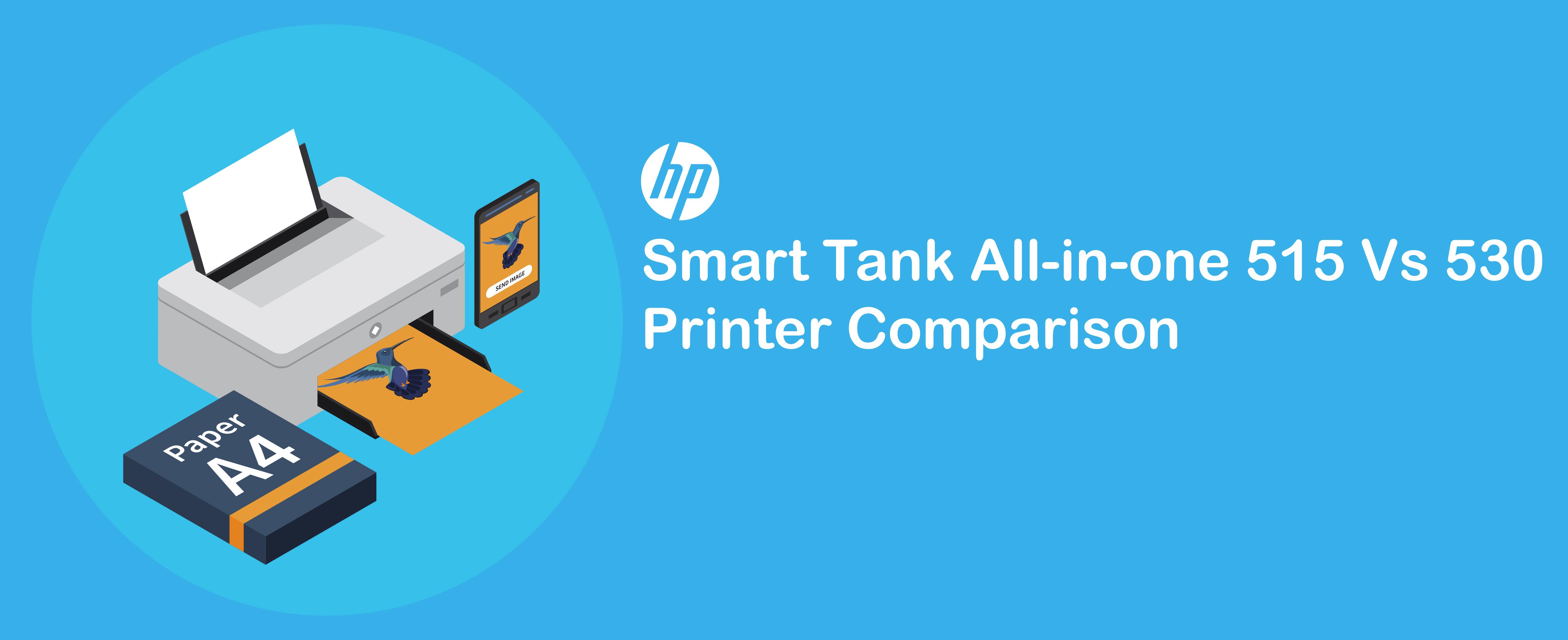 HP 515 Vs 530 Smart Tank Printer Comparison